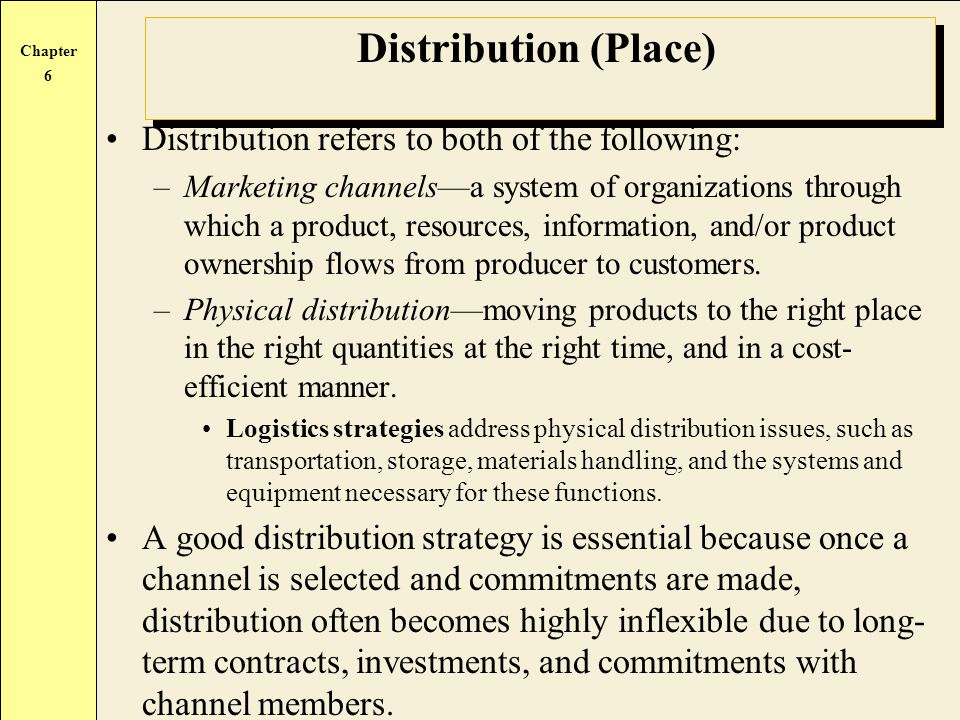Distribution (Place) Distribution refers to both of the following: