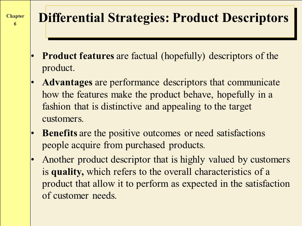 Differential Strategies: Product Descriptors