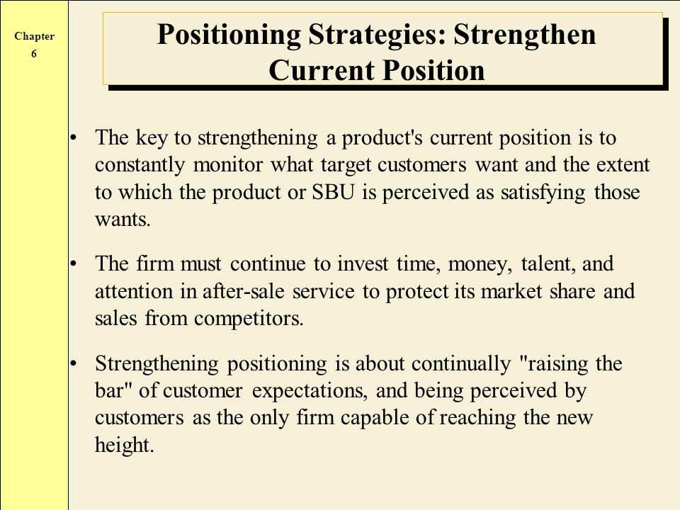 Positioning Strategies: Strengthen Current Position