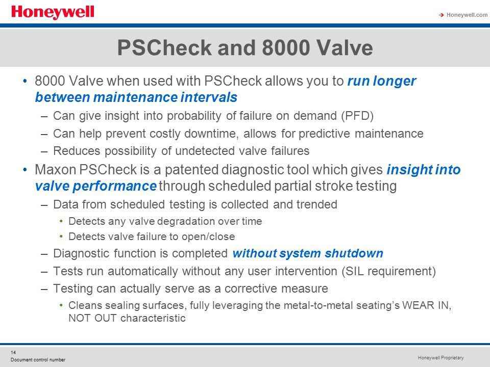 PSCheck and 8000 Valve 8000 Valve when used with PSCheck allows you to run longer between maintenance intervals.