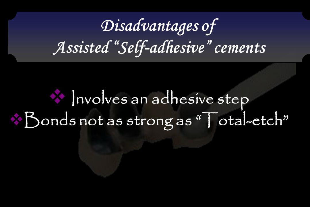 Involves an adhesive step