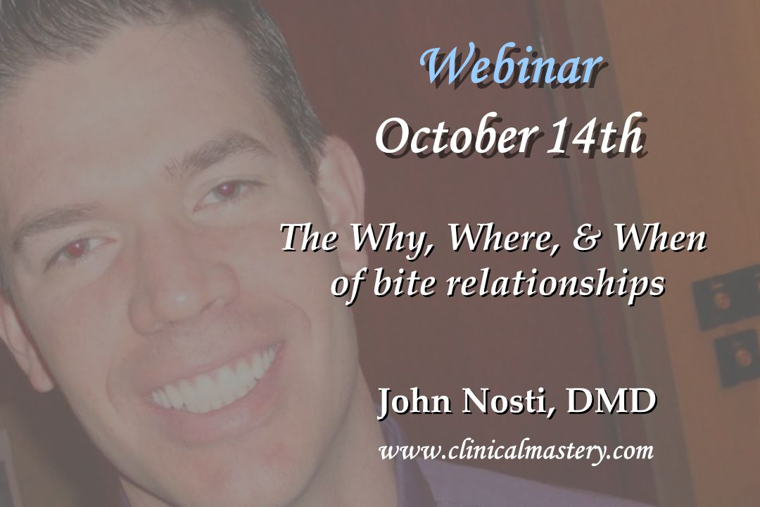 Webinar October 14th The Why, Where, & When of bite relationships