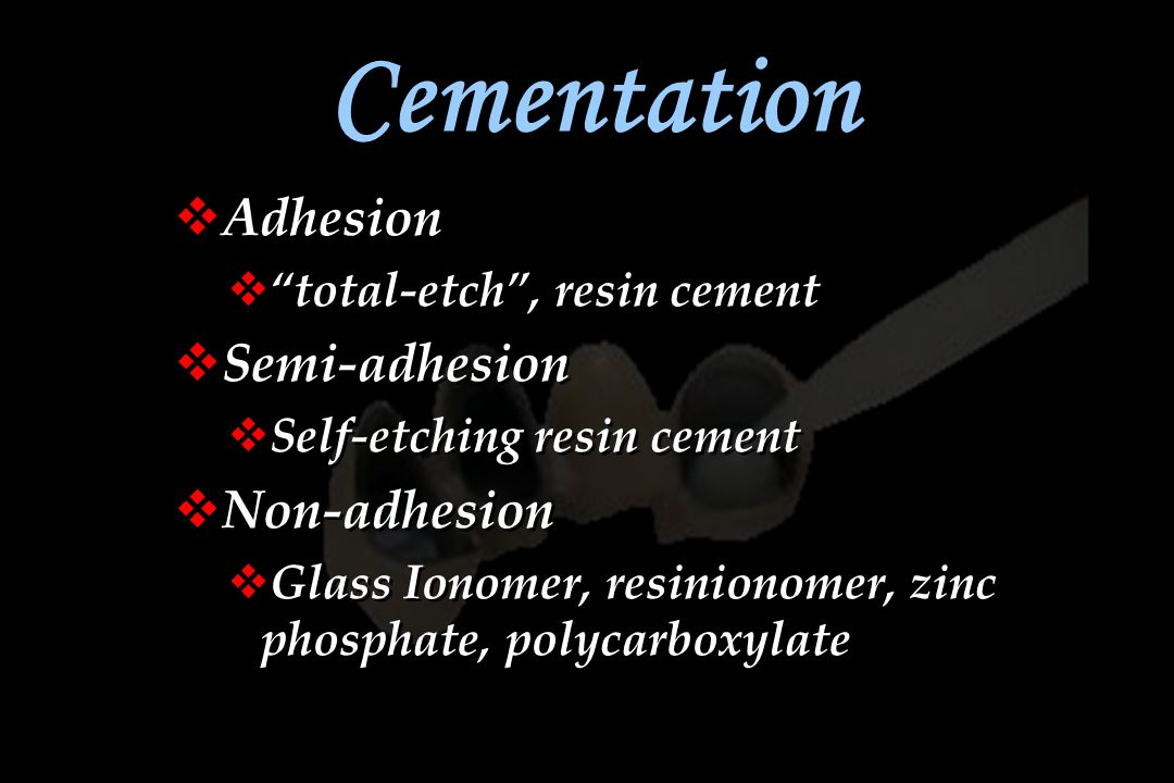 Cementation Adhesion Semi-adhesion Non-adhesion