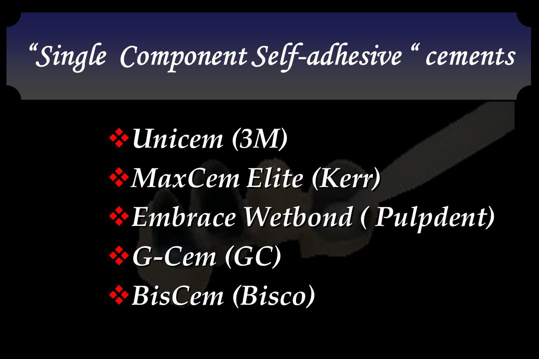 Single Component Self-adhesive cements