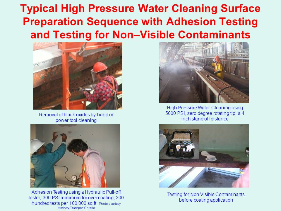Typical High Pressure Water Cleaning Surface Preparation Sequence with Adhesion Testing and Testing for Non–Visible Contaminants