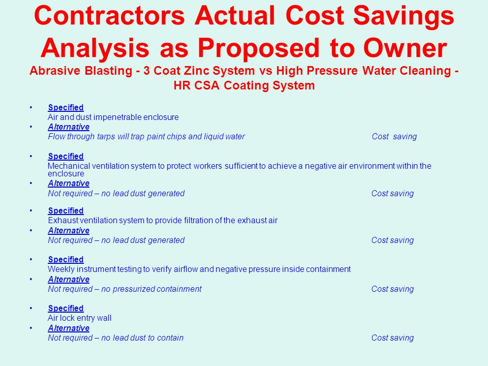 Contractors Actual Cost Savings Analysis as Proposed to Owner Abrasive Blasting - 3 Coat Zinc System vs High Pressure Water Cleaning - HR CSA Coating System