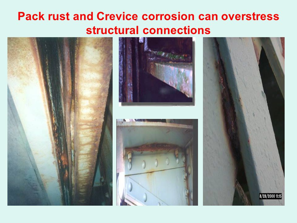 Pack rust and Crevice corrosion can overstress structural connections