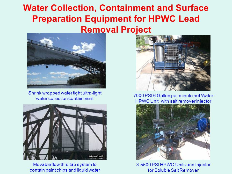 Water Collection, Containment and Surface Preparation Equipment for HPWC Lead Removal Project