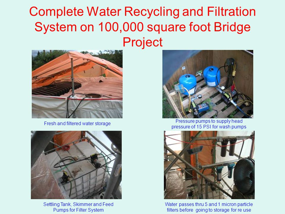 Complete Water Recycling and Filtration System on 100,000 square foot Bridge Project