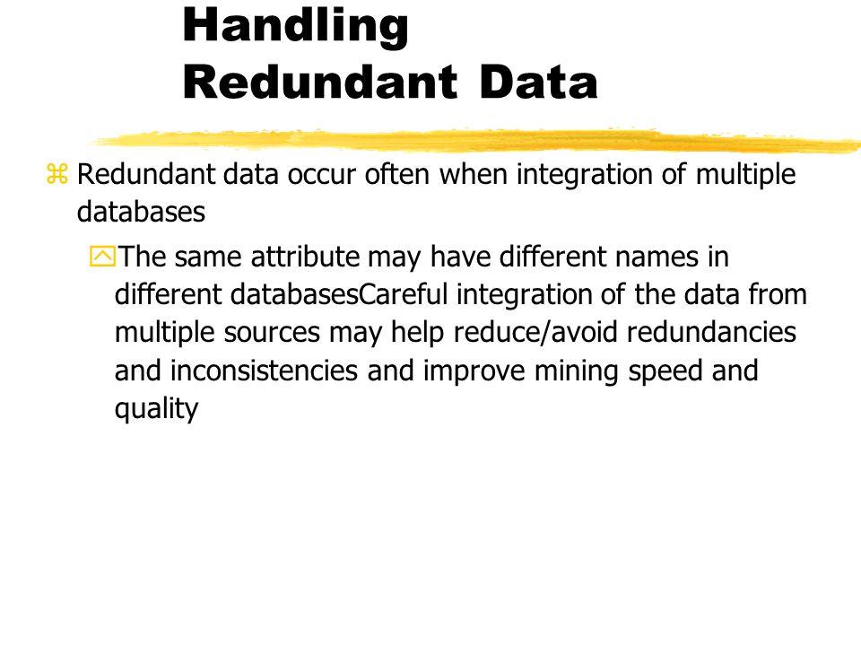 Handling Redundant Data