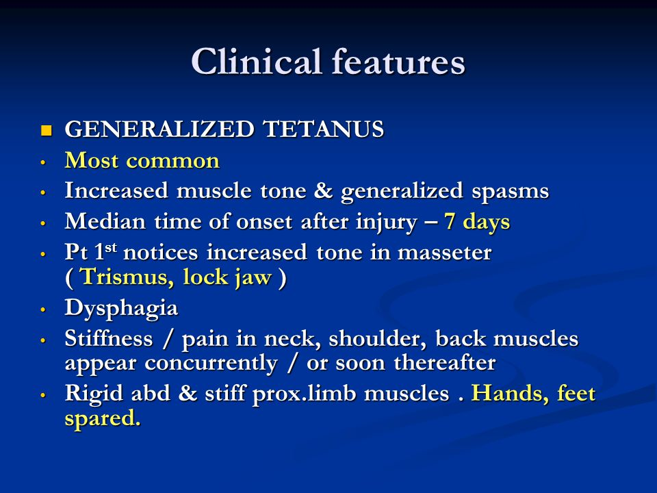 Clinical features GENERALIZED TETANUS Most common