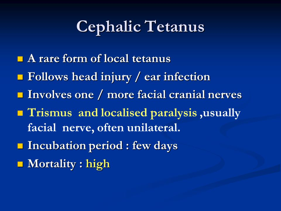 Cephalic Tetanus A rare form of local tetanus
