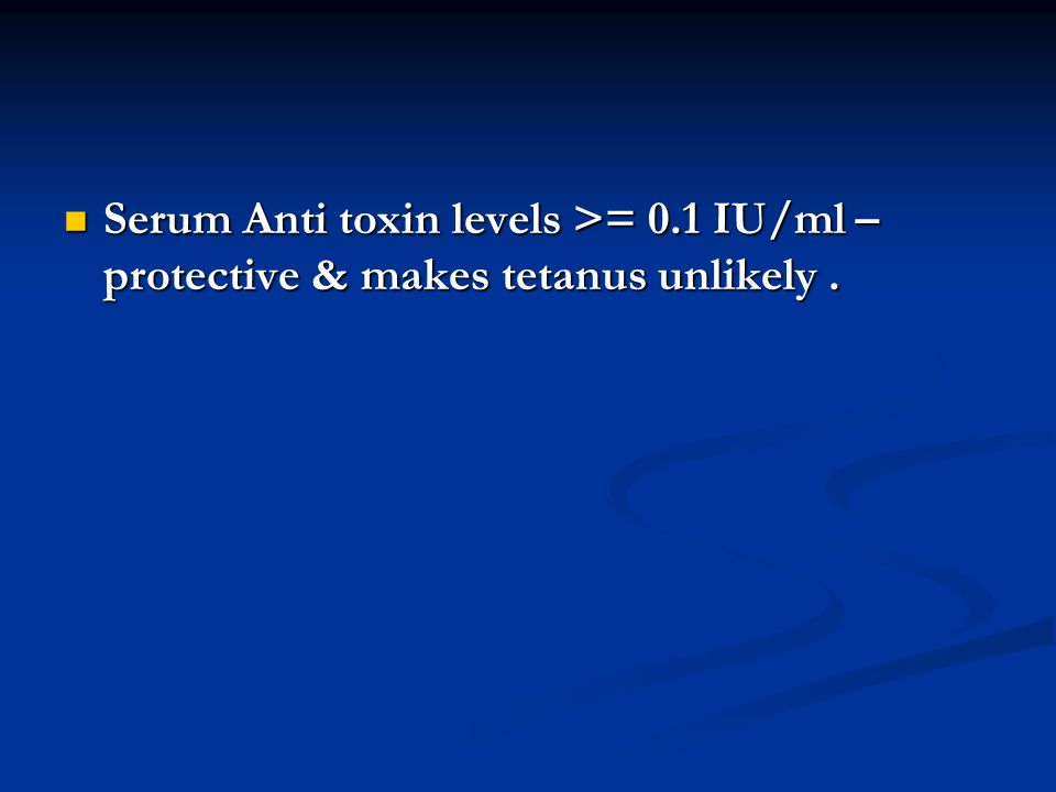 Serum Anti toxin levels >= 0