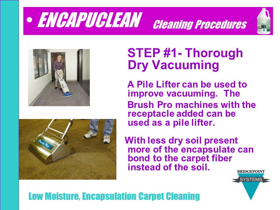 ENCAPUCLEAN STEP #1- Thorough Dry Vacuuming Cleaning Procedures