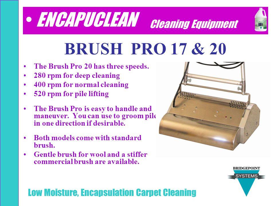 ENCAPUCLEAN BRUSH PRO 17 & 20 BRUSH PRO 17 & 20 Cleaning Equipment
