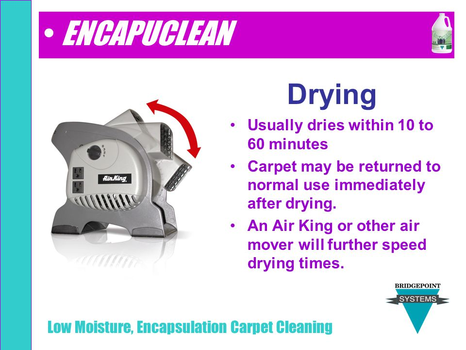 ENCAPUCLEAN Drying Usually dries within 10 to 60 minutes
