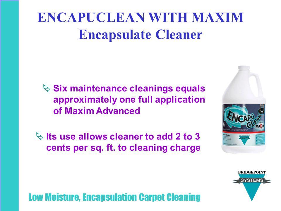 ENCAPUCLEAN WITH MAXIM Encapsulate Cleaner