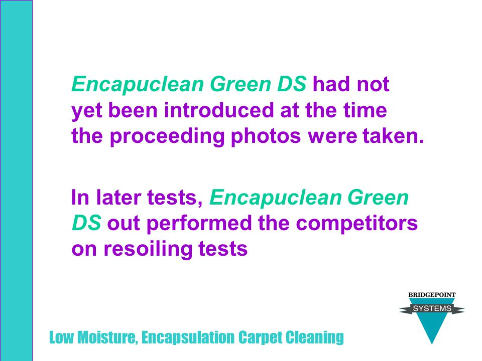 Encapuclean Green DS had not yet been introduced at the time the proceeding photos were taken.