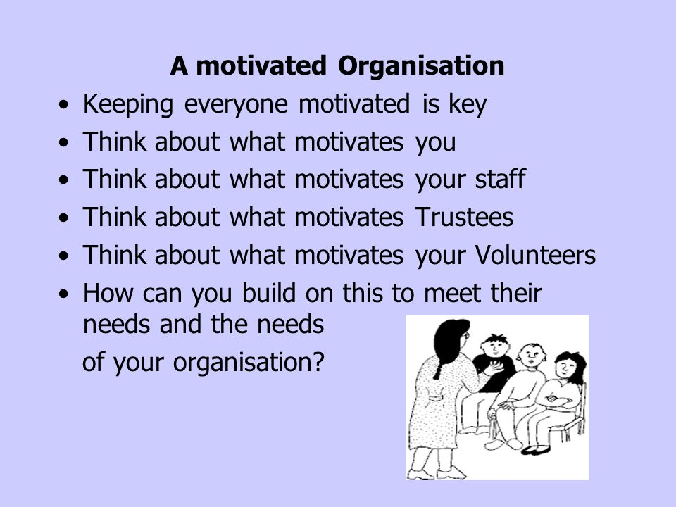 A motivated Organisation