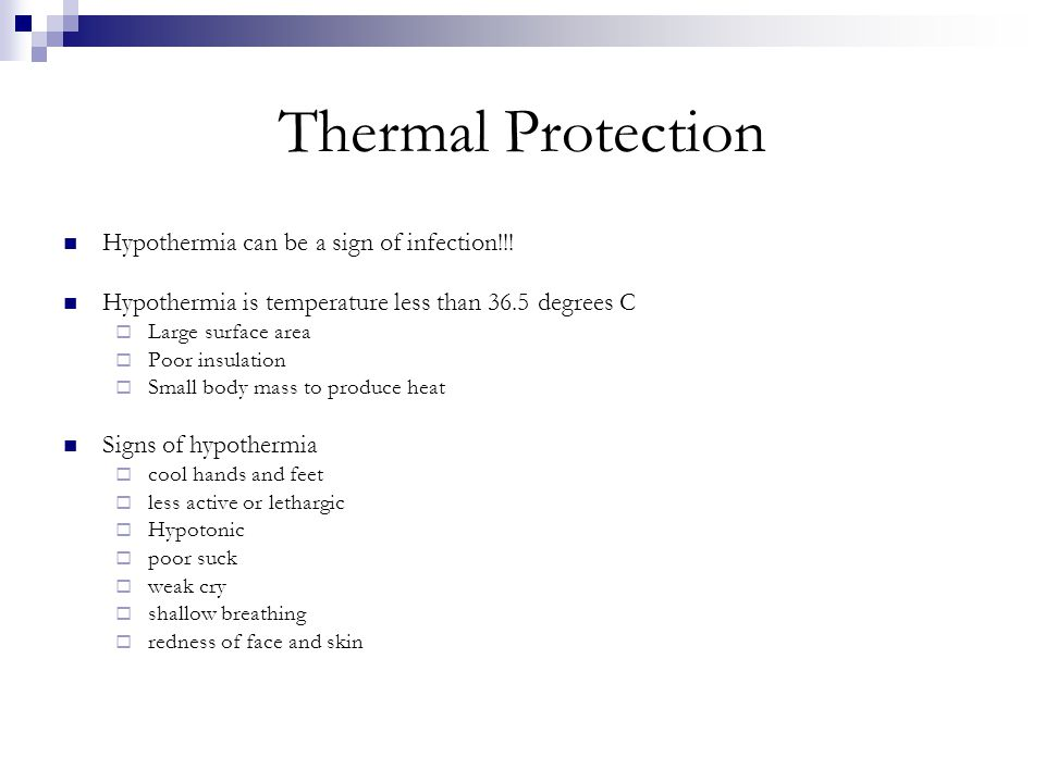 Thermal Protection Hypothermia can be a sign of infection!!!