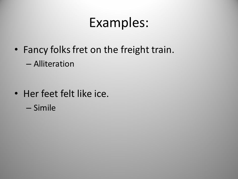 Examples: Fancy folks fret on the freight train.
