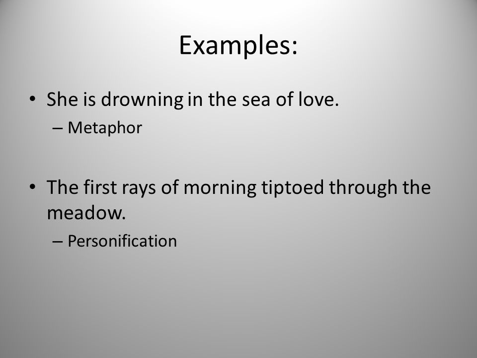 Examples: She is drowning in the sea of love.