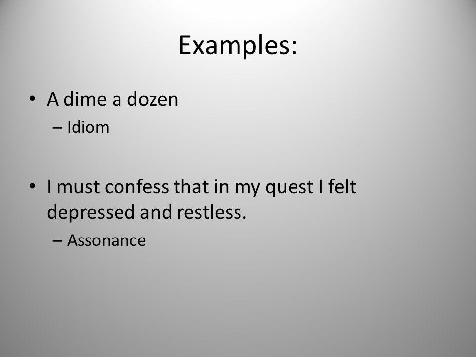 Examples: A dime a dozen