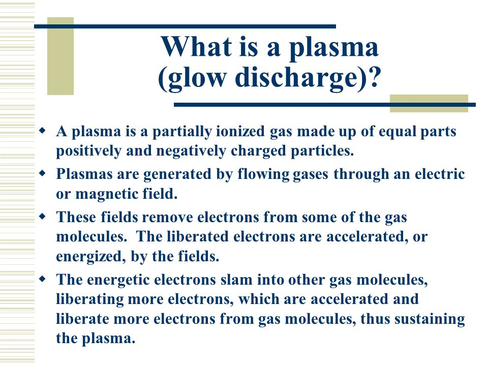 What is a plasma (glow discharge)