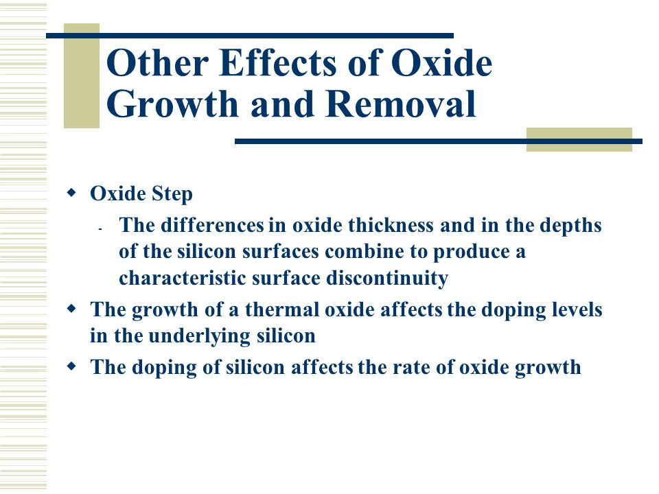 Other Effects of Oxide Growth and Removal