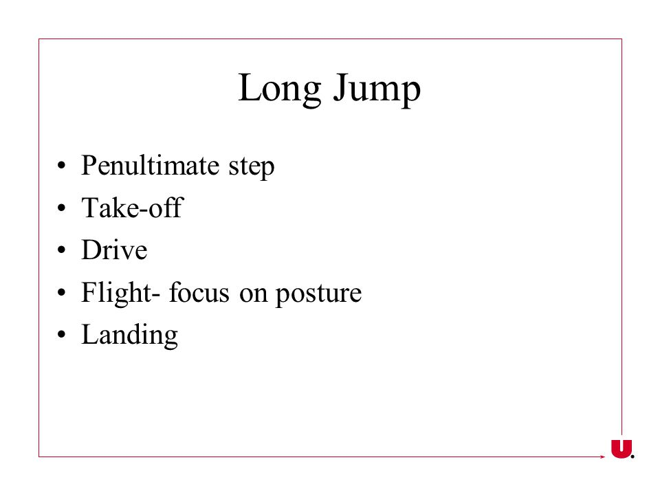 Long Jump Penultimate step Take-off Drive Flight- focus on posture
