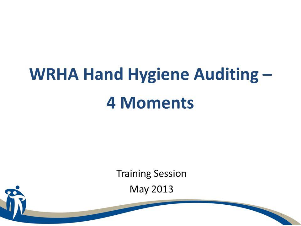 WRHA Hand Hygiene Auditing – 4 Moments