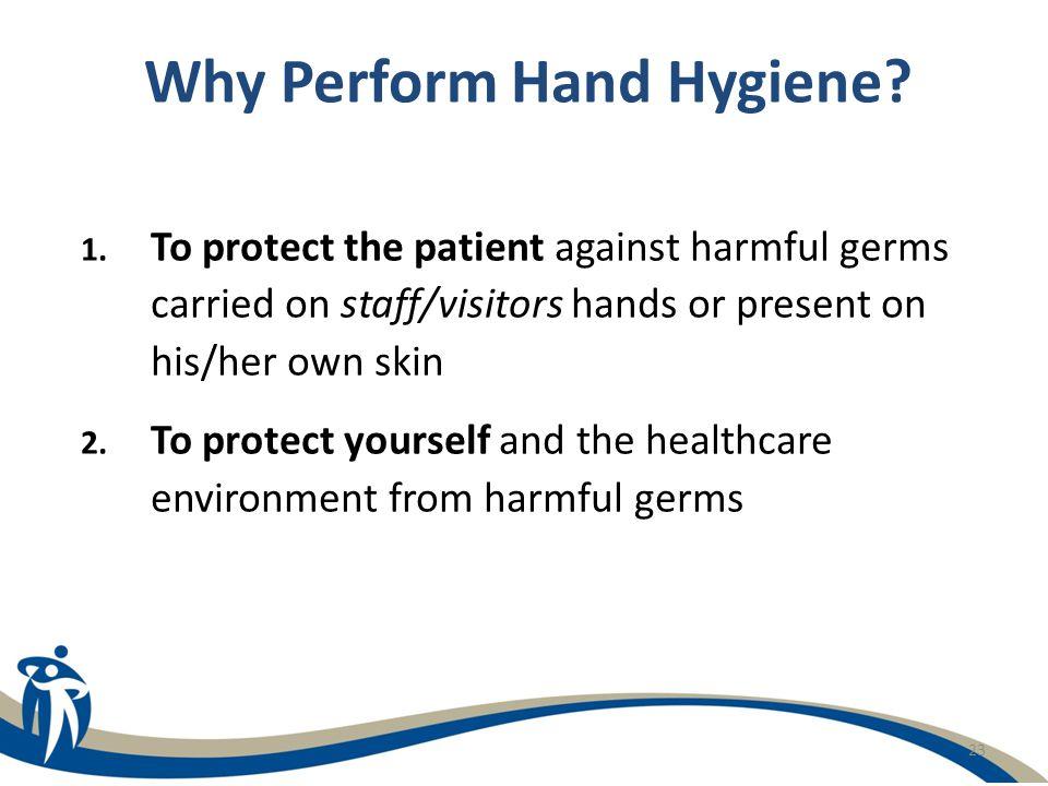 Why Perform Hand Hygiene