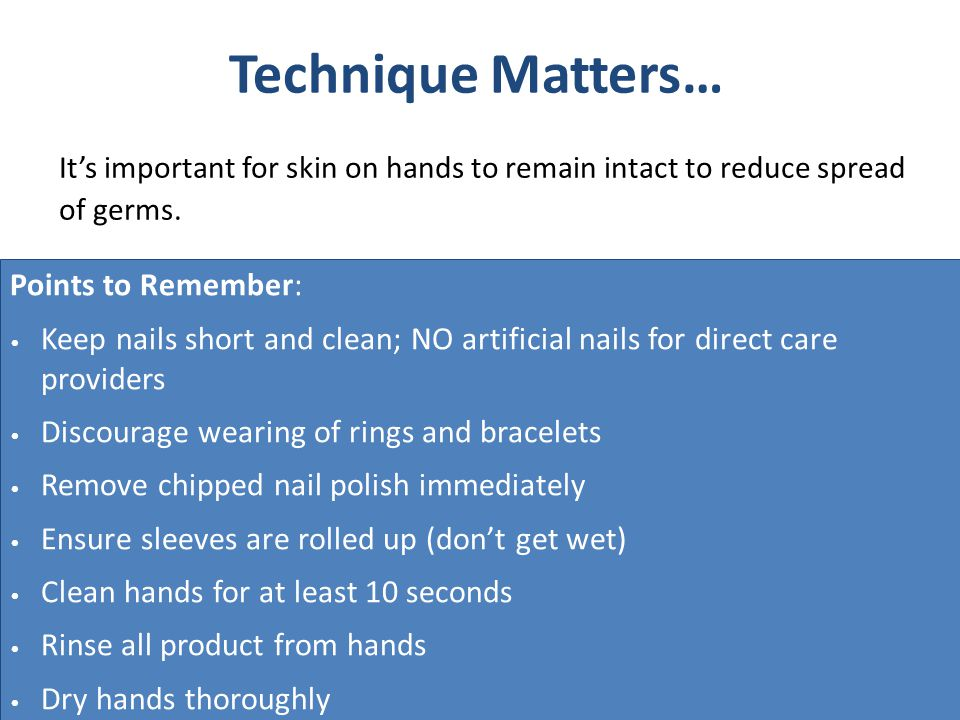 Technique Matters… Points to Remember: