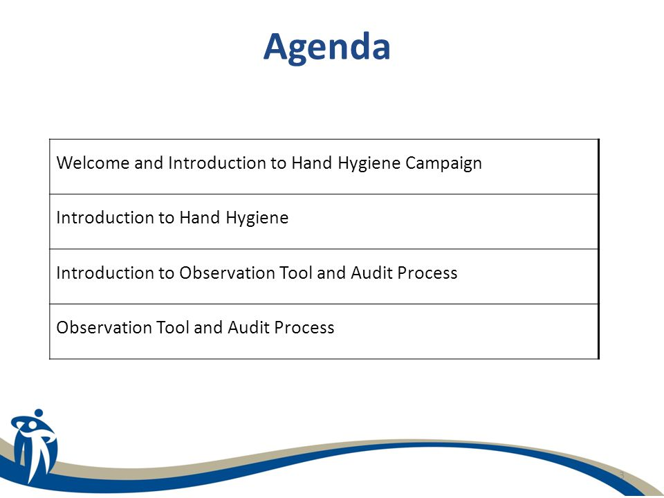 Agenda Welcome and Introduction to Hand Hygiene Campaign