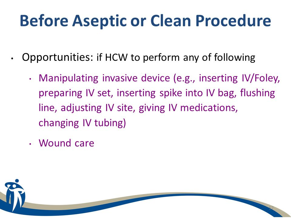Before Aseptic or Clean Procedure