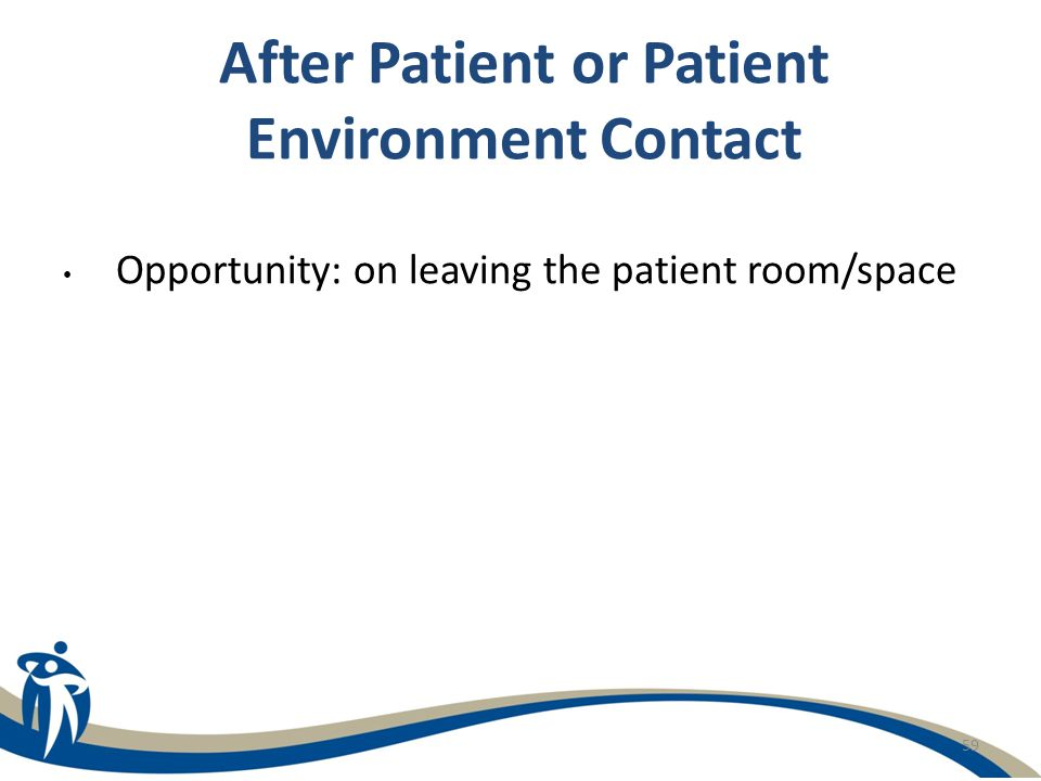 After Patient or Patient Environment Contact