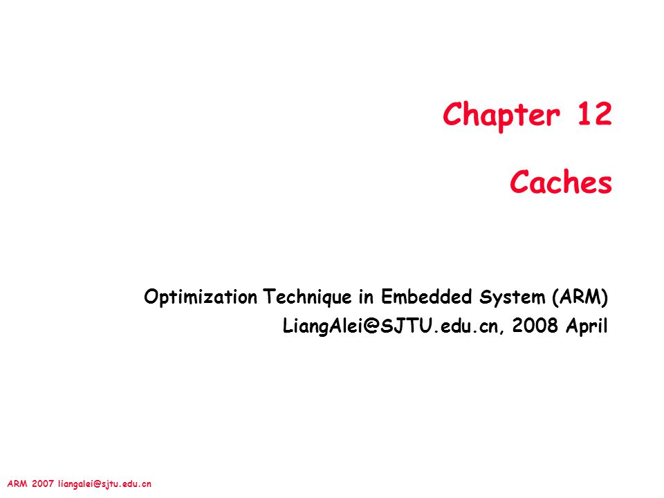 Chapter 12 Caches Optimization Technique in Embedded System (ARM)