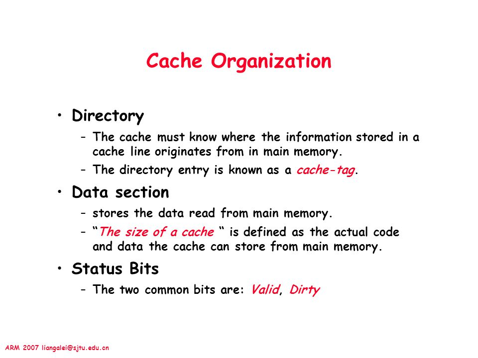 Cache Organization Directory Data section Status Bits