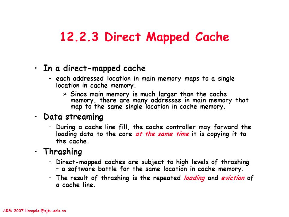 12.2.3 Direct Mapped Cache In a direct-mapped cache Data streaming