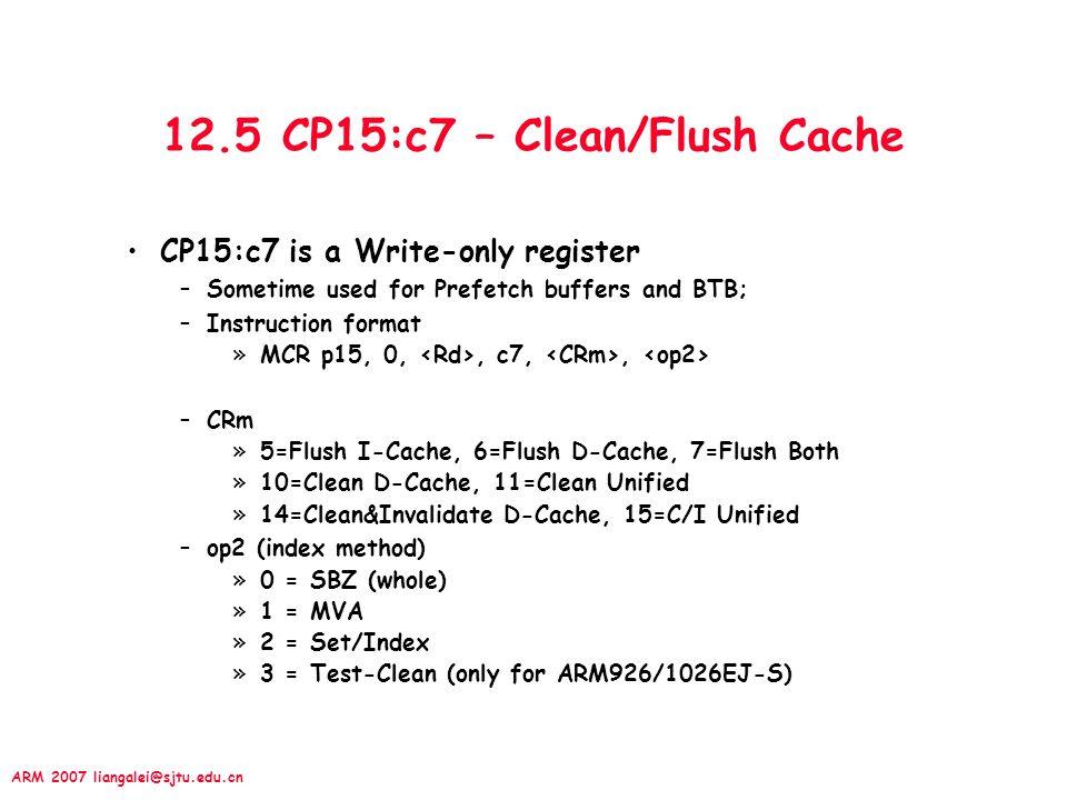 12.5 CP15:c7 – Clean/Flush Cache