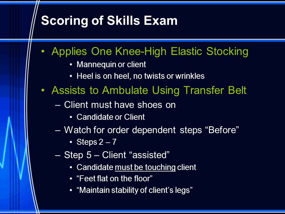 Scoring of Skills Exam Applies One Knee-High Elastic Stocking