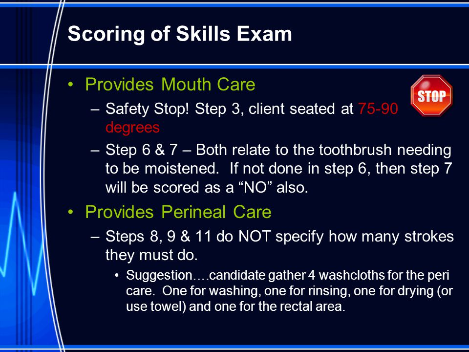 Scoring of Skills Exam Provides Mouth Care Provides Perineal Care