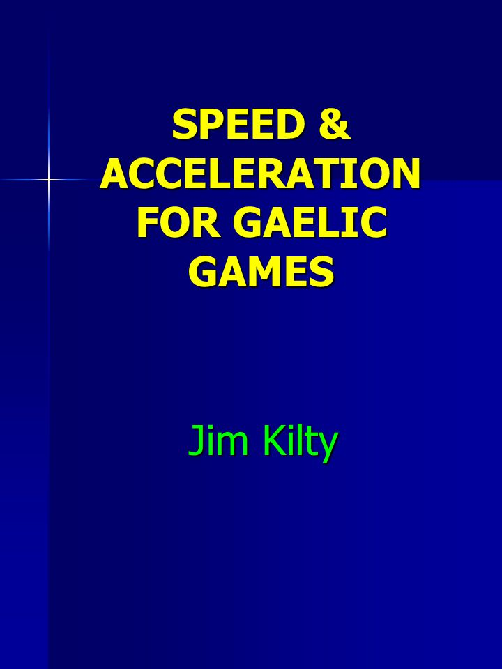 SPEED & ACCELERATION FOR GAELIC GAMES