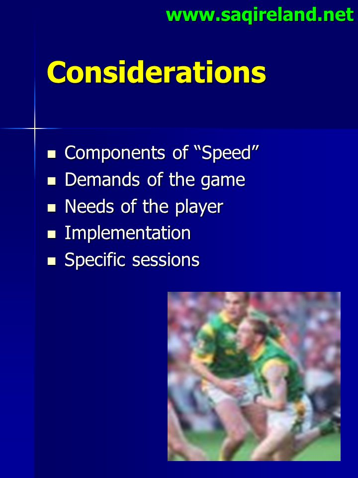 Considerations www.saqireland.net Components of Speed