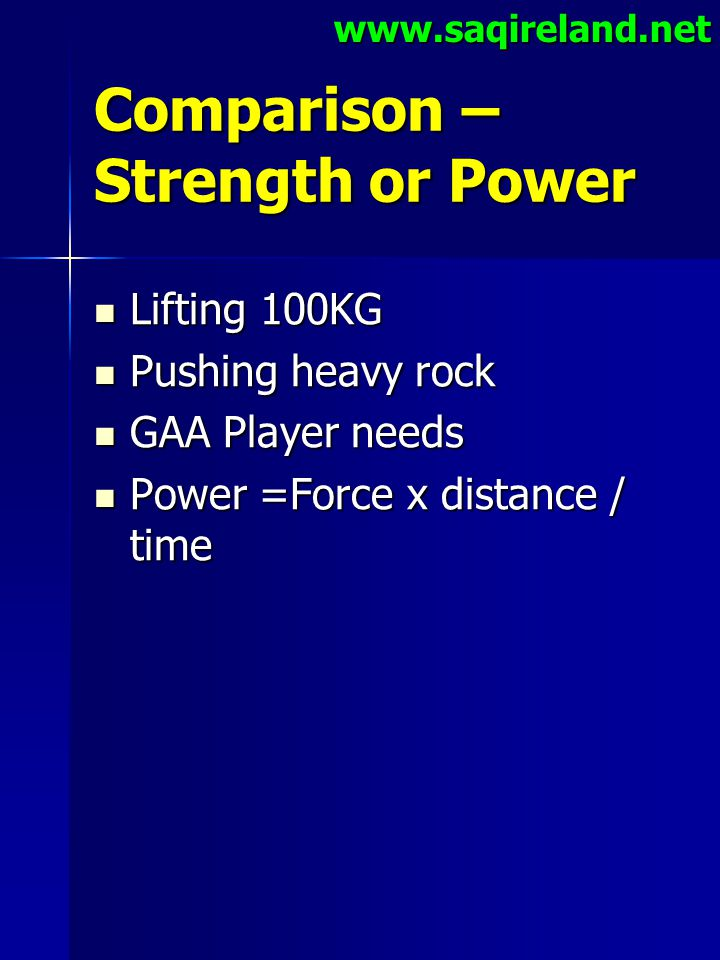 Comparison – Strength or Power