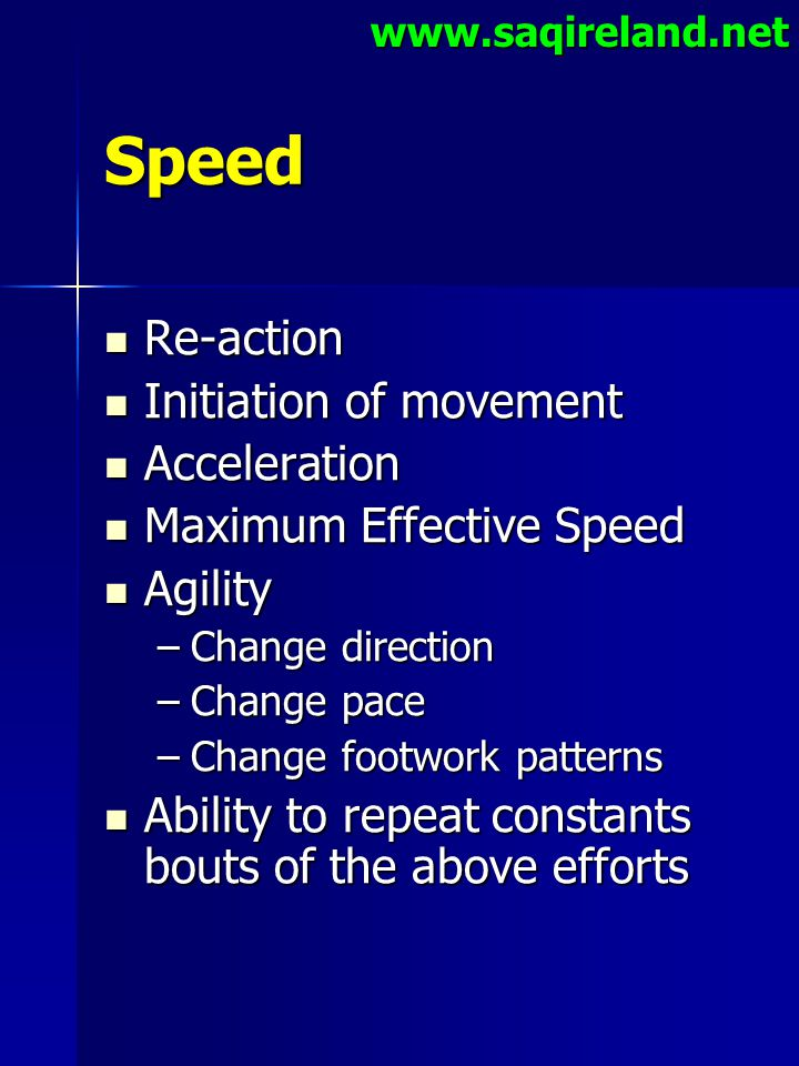 Speed Re-action Initiation of movement Acceleration