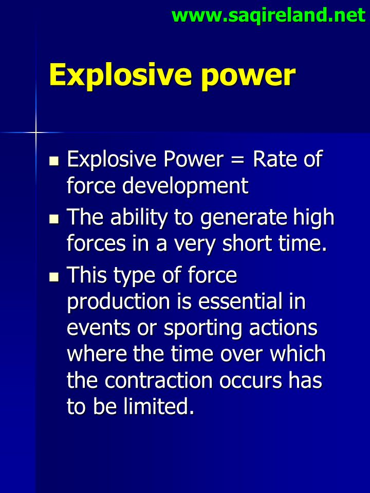 Explosive power Explosive Power = Rate of force development