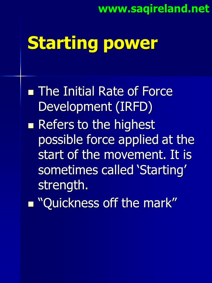 Starting power The Initial Rate of Force Development (IRFD)