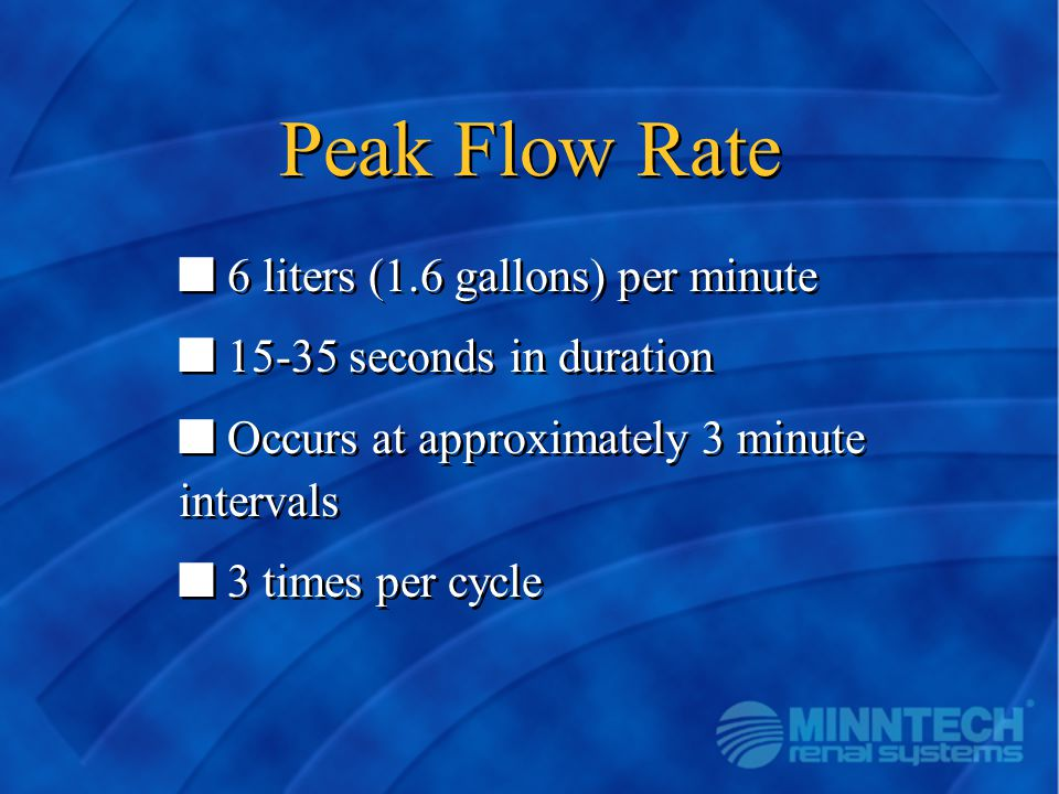 Peak Flow Rate 6 liters (1.6 gallons) per minute