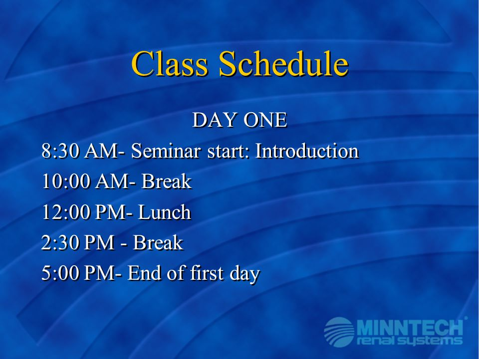 Class Schedule DAY ONE 8:30 AM- Seminar start: Introduction